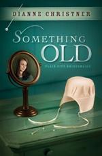 Dianne Christner: Old Is New