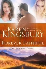 Karen Kingsbury's Forever Faithful trilogy now in one volume