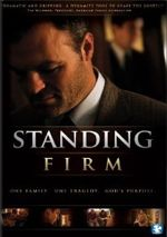 Standing Firm the Movie: Firmly Established