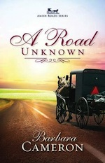 The Story Behind Barbara Cameron's New Novel:  A ROAD UNKNOWN