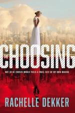 Coming Soon:  Debut Novel from Rachelle Dekker THE CHOOSING