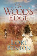 Start Reading Now! Lori Benton's New Release:  The Wood's Edge