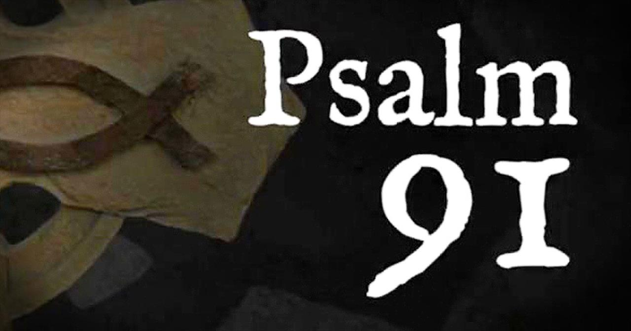 BibleStudyTools.com: Must-See Version of Psalm 91 Has Taken Us by Sto