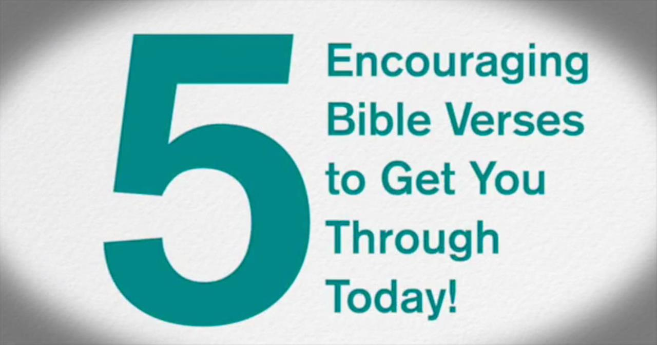 BibleStudyTools.com: 5 Encouraging Bible Verses to Get You through Today!