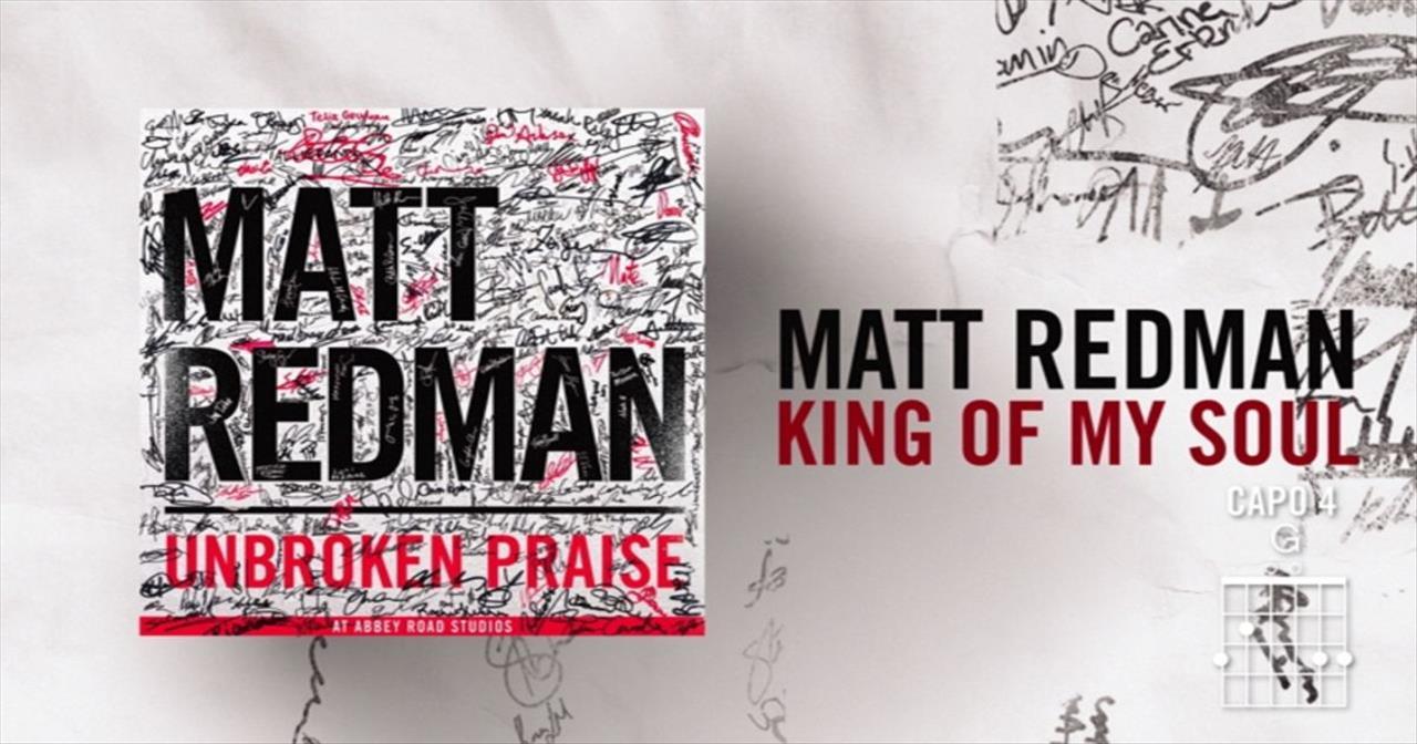 Matt Redman - King Of My Soul