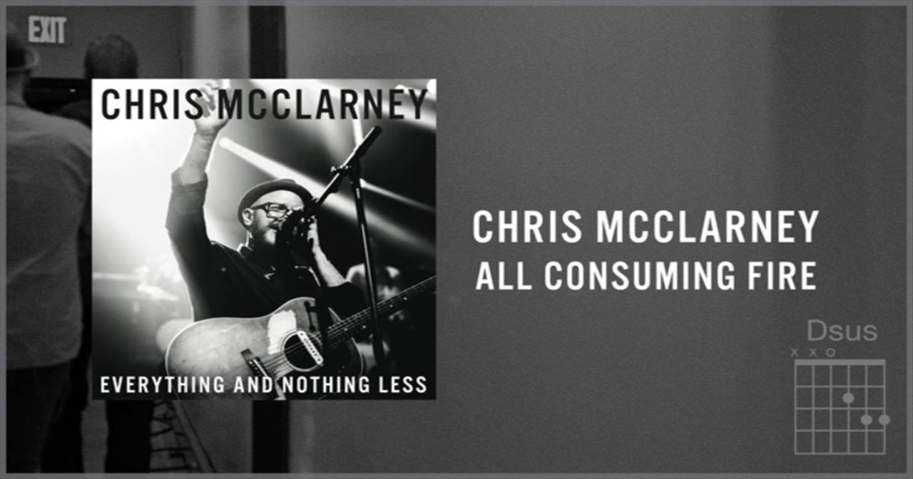 Chris McClarney - All Consuming Fire