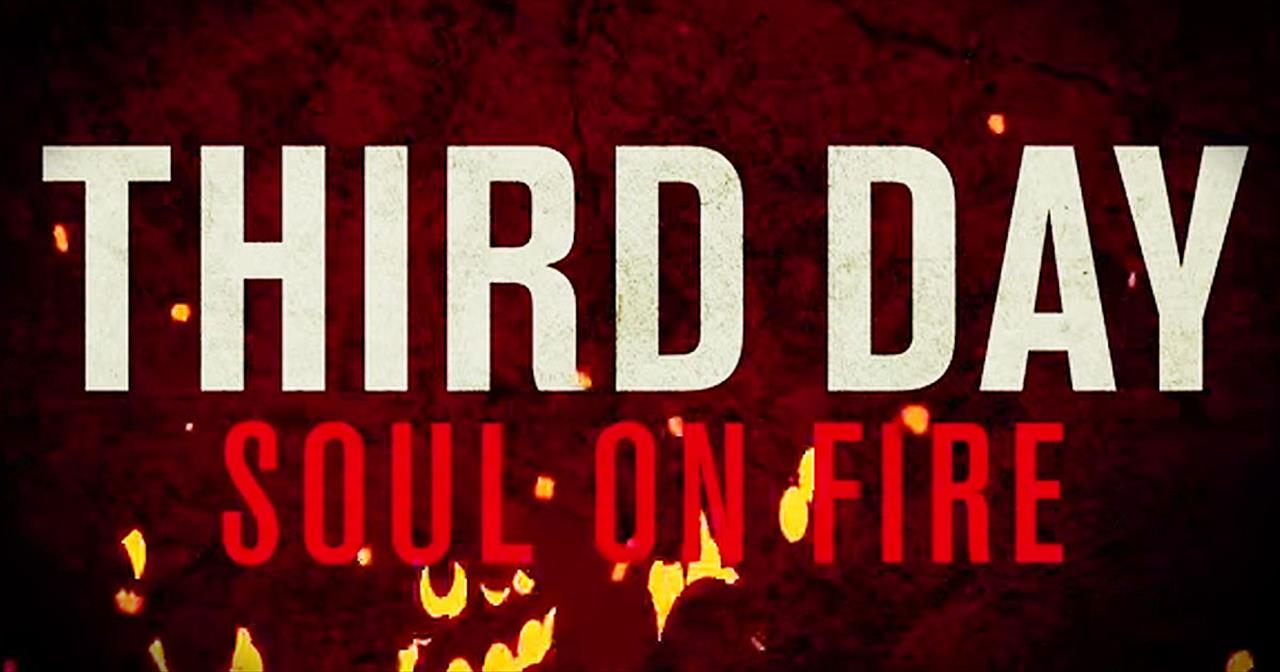 'Soul On Fire' – Third Day Will Ignite Your Soul