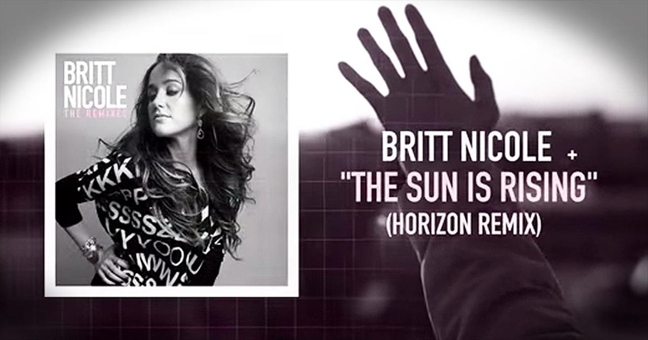 'The Sun Is Rising' – Britt Nicole Spreads Beautiful Message With New Remix
