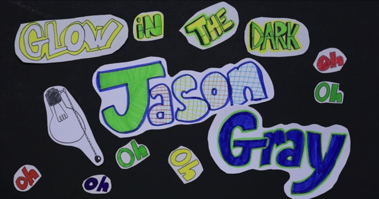 Jason Gray - Glow In The Dark