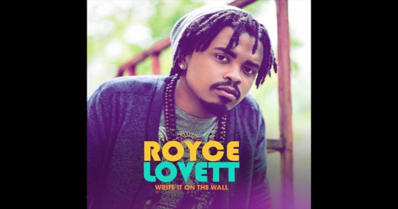 Royce Lovett - Write It On The Wall