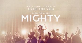 Kristene DiMarco - Eyes On You