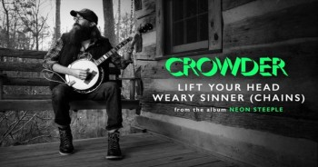 'Lift Your Head Weary Sinner (Chains)' – New Music From Crowder