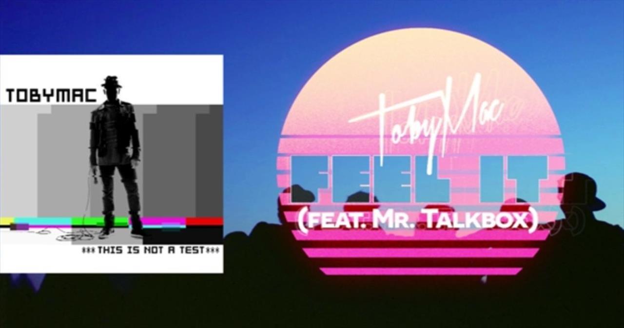 TobyMac (Featuring Mr. Talkbox) - Feel It
