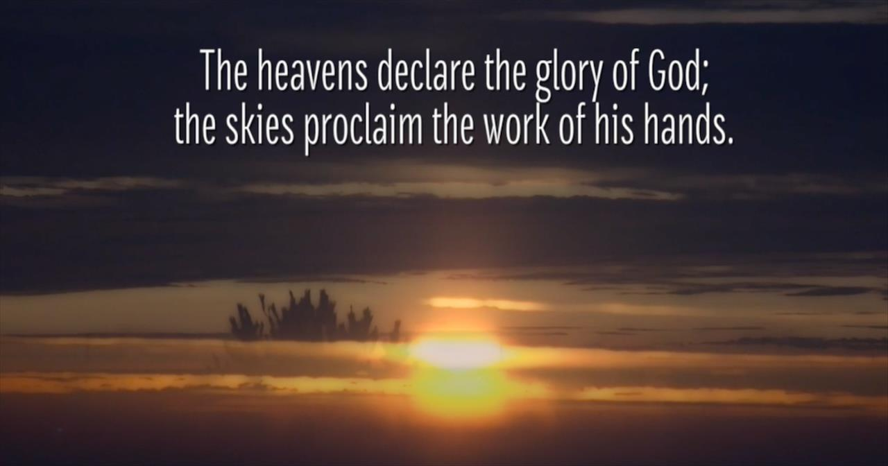 BibleStudyTools.com: The Heavens and This Beautiful Version of Psalm 19 Declare the Glory of God