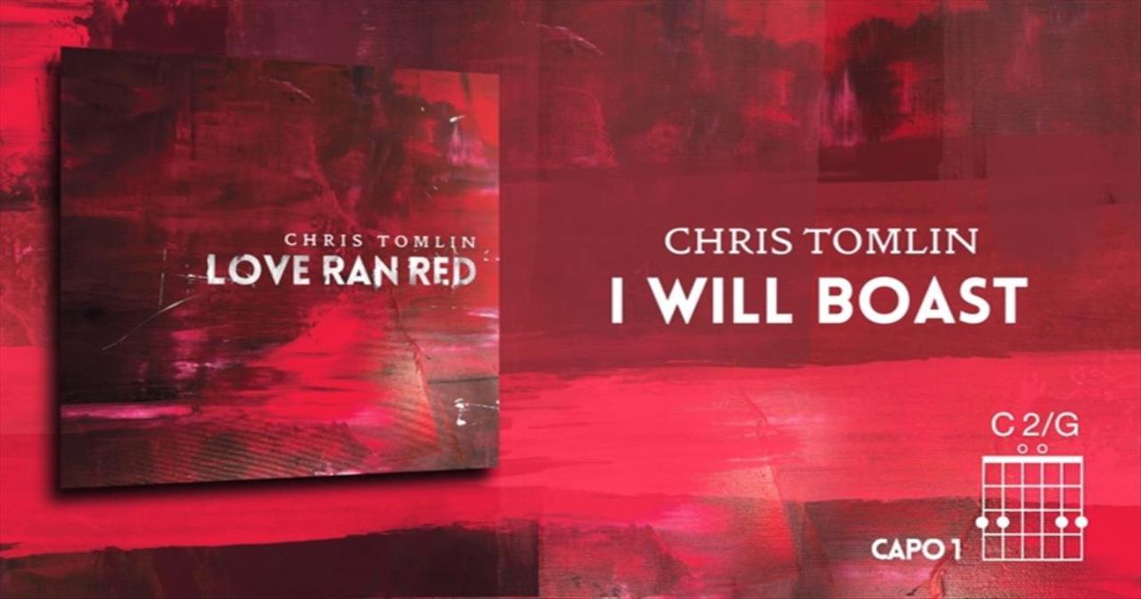 Chris Tomlin - I Will Boast