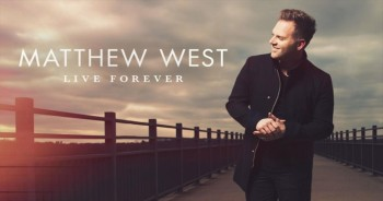 Matthew West - Live Forever