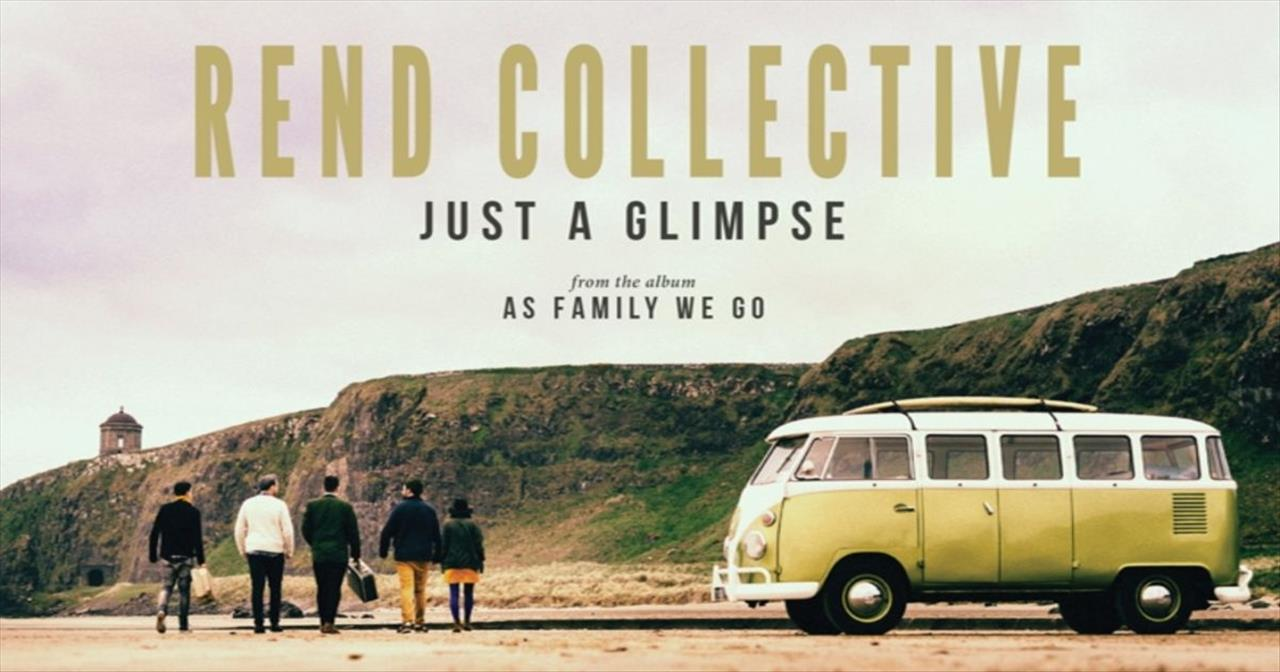 Rend Collective - Just A Glimpse
