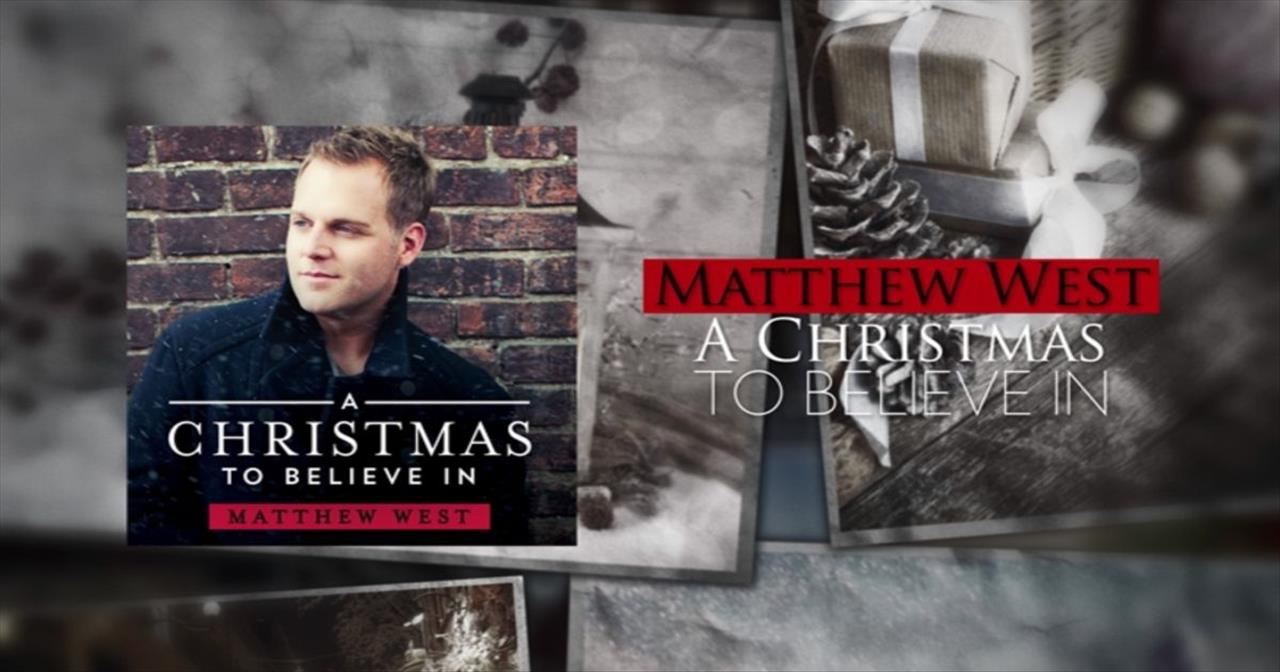 Matthew West - A Christmas To Believe In