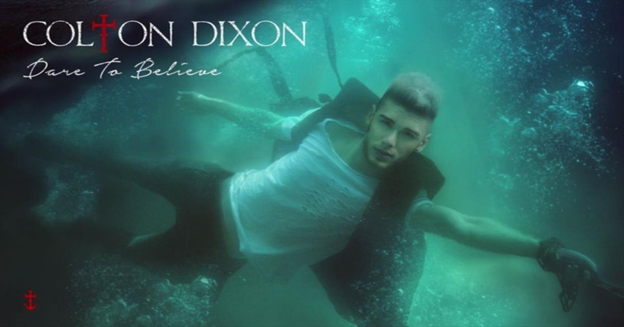 Colton Dixon - Dare To Believe