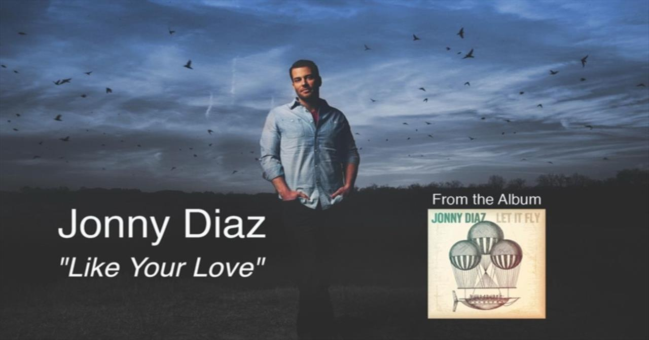 Jonny Diaz - Like Your Love