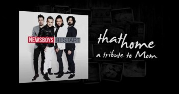 Newsboys - That Home (A Tribute To Moms)