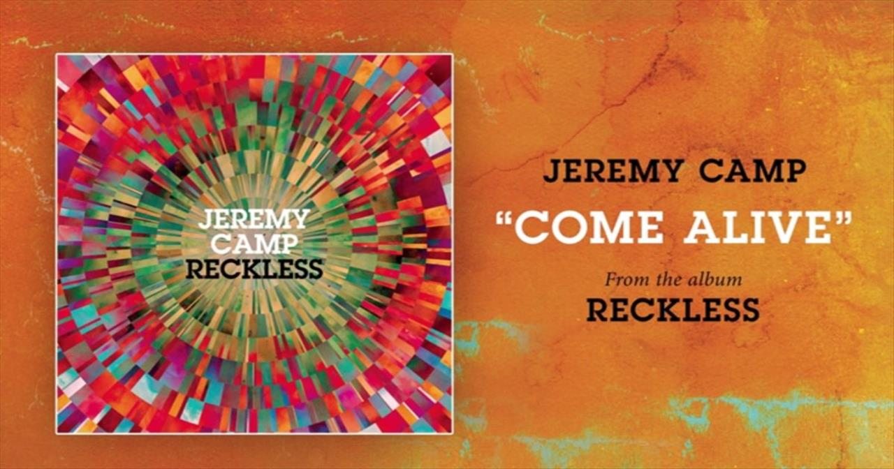 Jeremy Camp - Come Alive