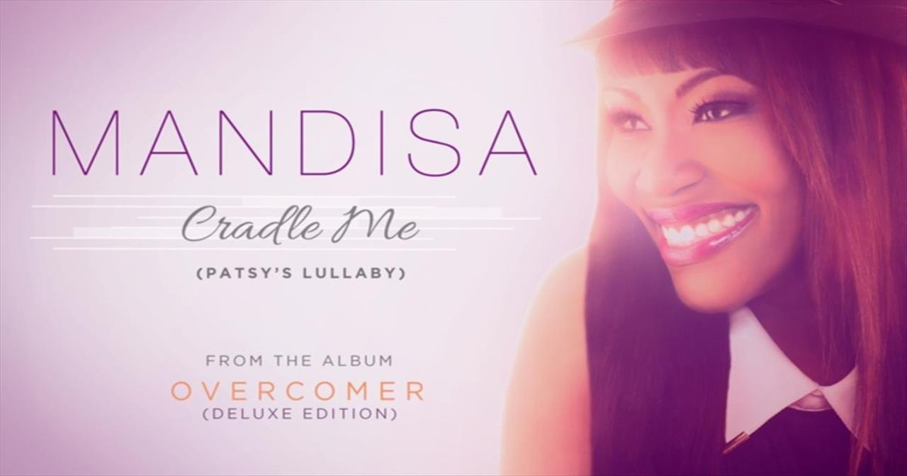 Mandisa - Cradle Me (Patsy's Lullaby)