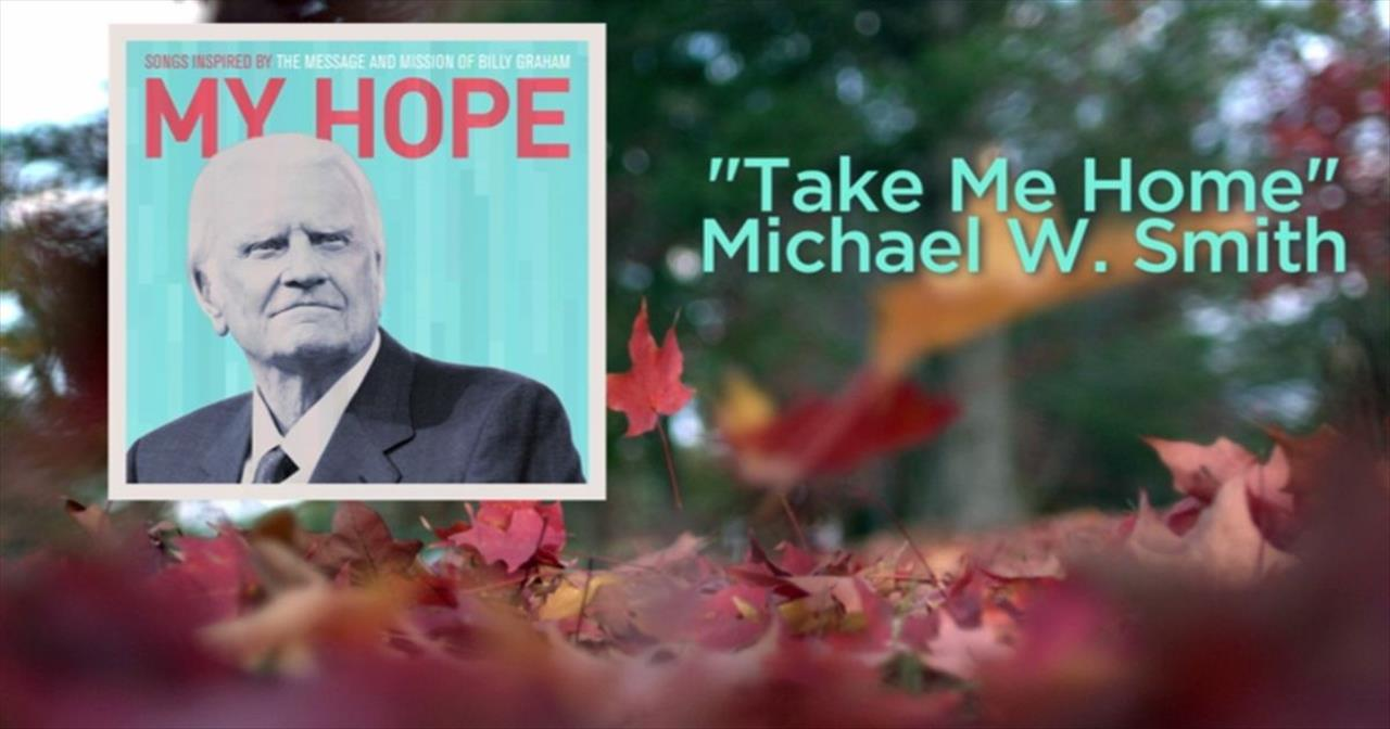 Michael W. Smith - Take Me Home