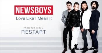 Newsboys - Love Like I Mean It