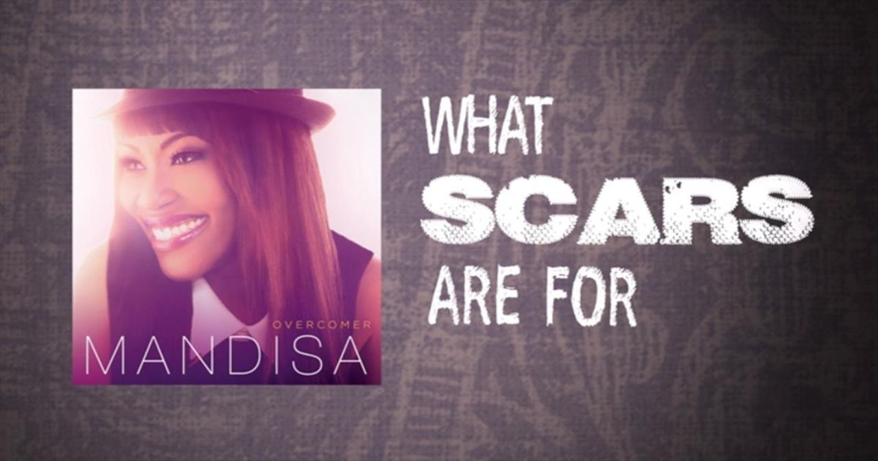 Mandisa - What Scars Are For