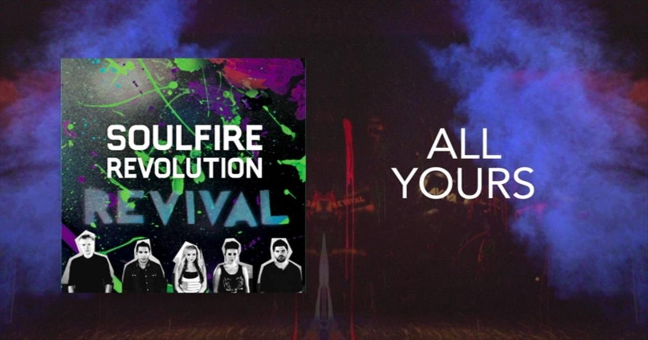 Soulfire Revolution - All Yours