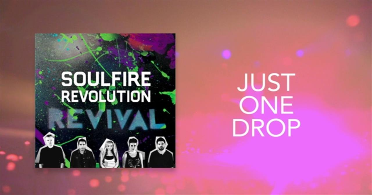 Soulfire Revolution - Just One Drop
