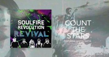 Soulfire Revolution - Count The Stars (Featuring Martin Smith)