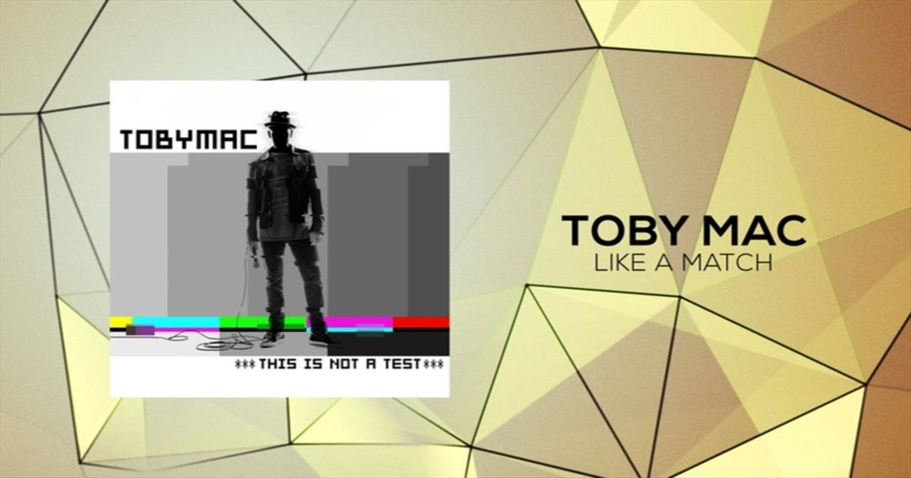 TobyMac - Like A Match