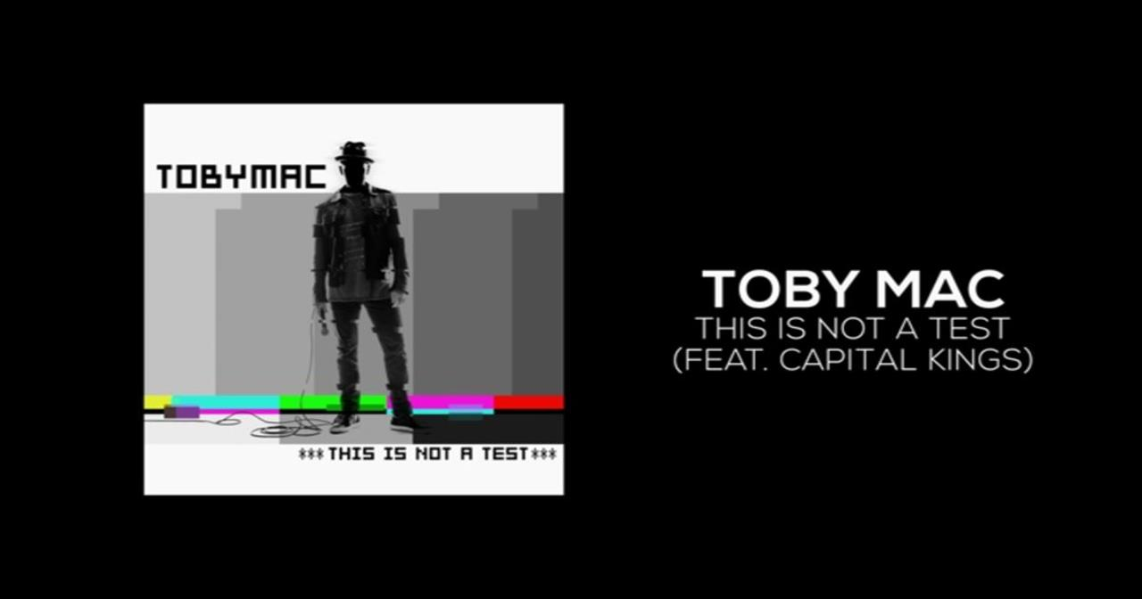 TobyMac - This Is Not A Test (Featuring Capital Kings)