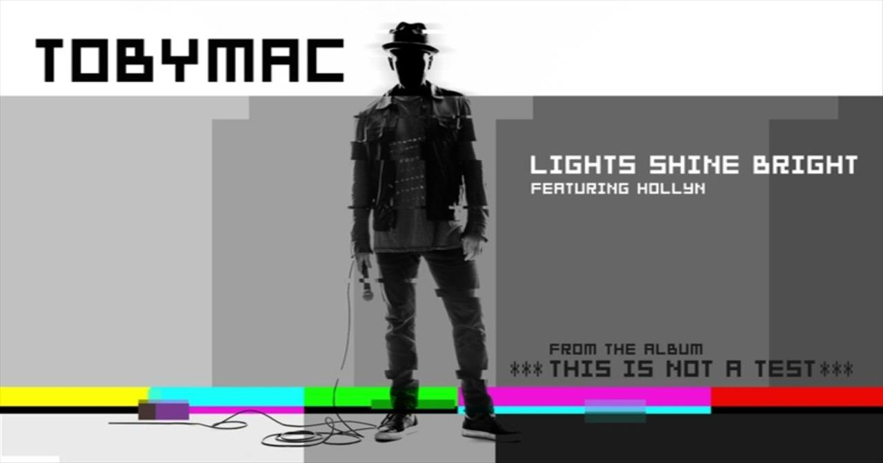TobyMac - Lights Shine Bright (Featuring Hollyn)