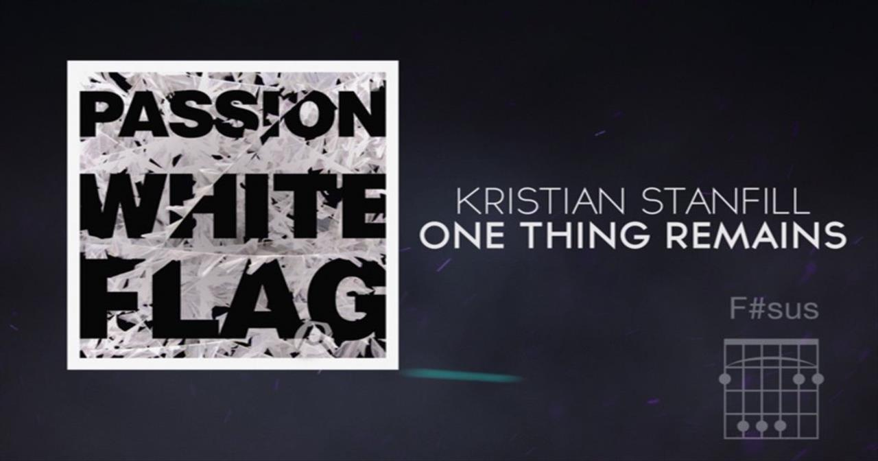 Kristian Stanfill - One Thing Remains