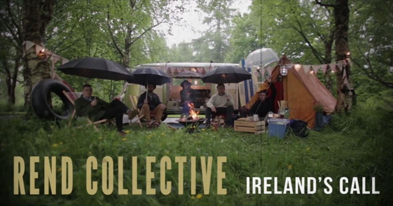 Rend Collective - Ireland's Call