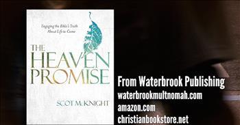 Crosswalk.com: The Truth About Heaven - Scot McKnight