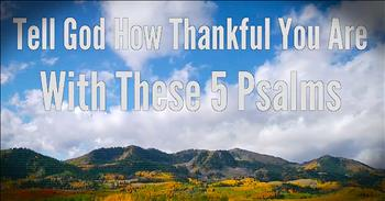 5 Psalms To Say 'Thank You' To The Lord