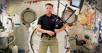 Astronaut Plays 'Amazing Grace' On Bagpipes In Space