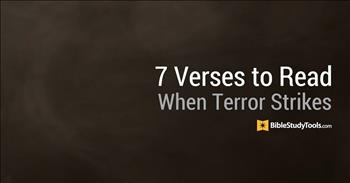 BibleStudyTools.com: 7 Bible Verses to Read When Terror Strikes