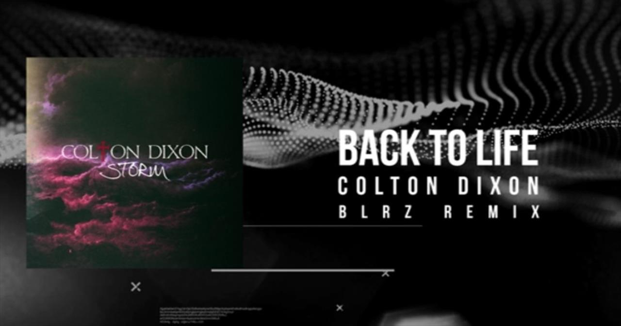 Colton Dixon - Back To Life (Remix)