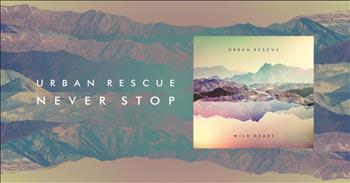 Urban Rescue - Never Stop