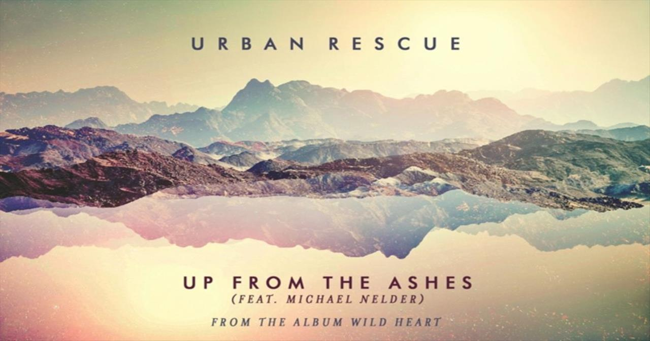 Urban Rescue (featuring Michael Nelder) - Up From The Ashes