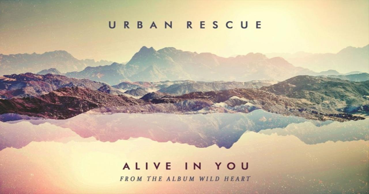 Urban Rescue - Alive In You