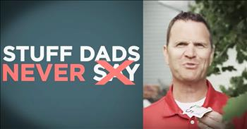 Hilarous Things Dads NEVER Say