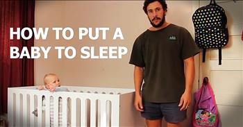 Funny Dad Hilariously Shows Us How To Put A Baby To Sleep