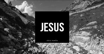'Jesus' - Powerful New Song from Chris Tomlin