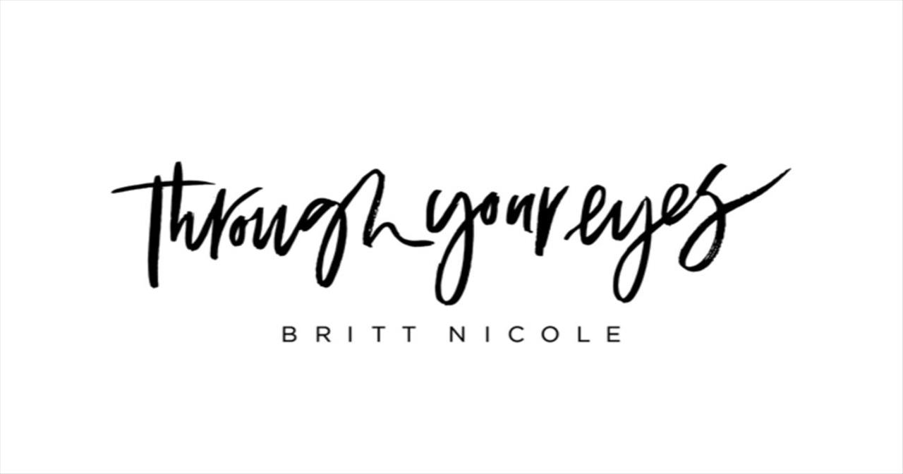 Inspiring New Song from Britt Nicole - 'Through Your Eyes'